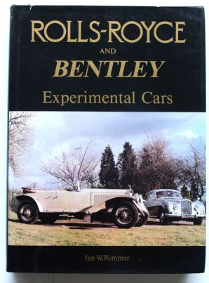 Rolls-Royce and Bentley Experimental Cars (Rimmer 1986 ) SIGNED